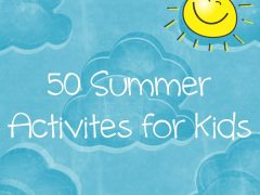 50 Summer Activities For Kids
