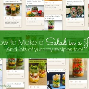 How to Make a Salad in a Jar - And lots of recipes too!