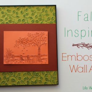 Fall Inspired Embossed Wall Art