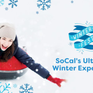 Winter Fest - SoCal's Ultimate Winter Experience