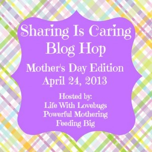 Sharing is Caring Blog Hop Mother's Day