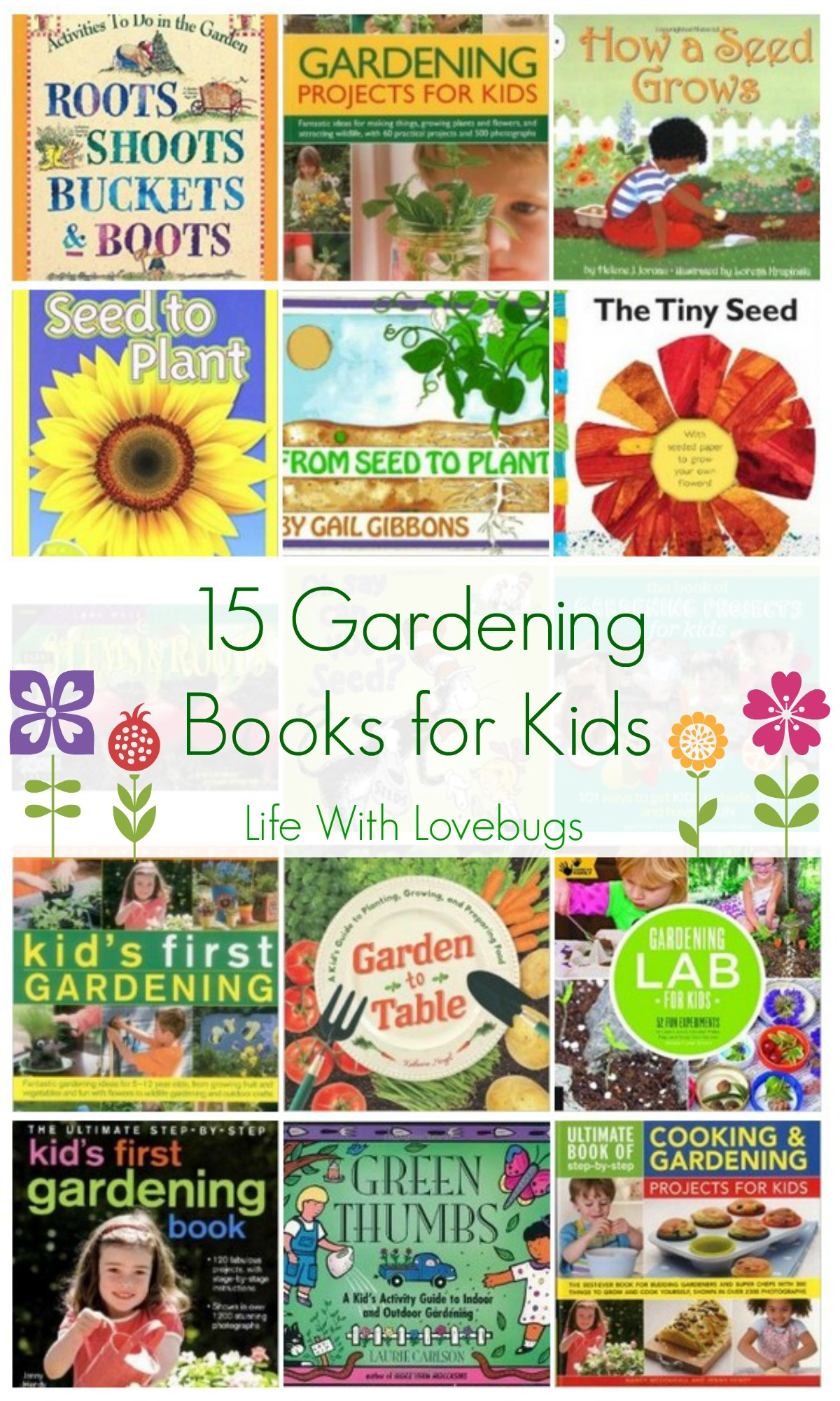 15 gardening books for kids life with lovebugs for Children s books about gardening