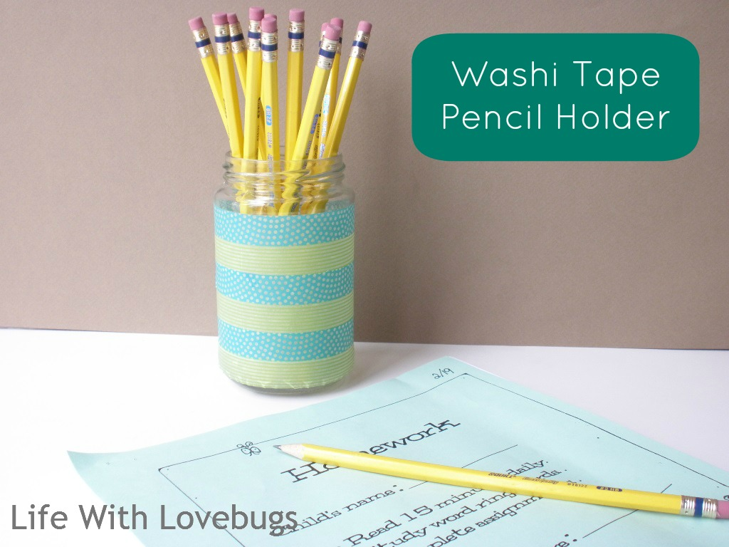 How To Make A Washi Tape Pencil Holder Life With Lovebugs